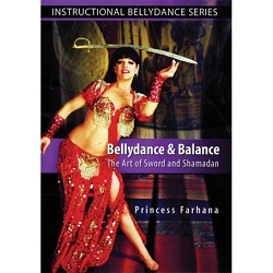 Bellydance & Balance The Art Of Sword And Shamadan with Princess Farhana