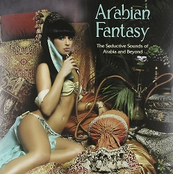 Arabian Fantasy: The Seductive Sounds of Arabia & Beyond - CD